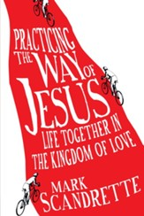 Practicing the Way of Jesus: Life Together in the Kingdom of Love - eBook
