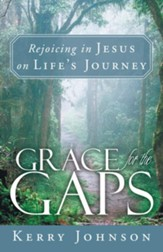 Grace for the Gaps: Rejoicing in Jesus on Life's Journey - eBook
