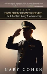 From Persecution to Service: The Chaplain Gary Cohen Story. - eBook