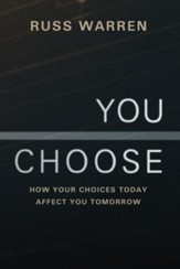 You Choose: How Your Choices Today Affect You Tomorrow - eBook