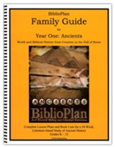 The BiblioPlan Family Guide to  Ancient History (Year 1; 2020  Edition)