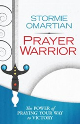 Prayer Warrior: The Power of Praying Your Way to Victory - eBook