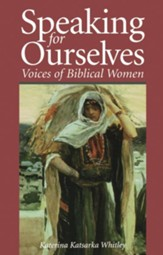 Speaking for Ourselves: Voices of Biblical Women - eBook