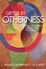 Gifted by Otherness: Gay and Lesbian Christians in the Church - eBook