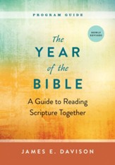 The Year of the Bible, Program Guide: A Guide to Reading Scripture Together, Newly Revised