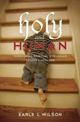 Holy and Human: Overcoming spiritual struggles to live a holy life - eBook