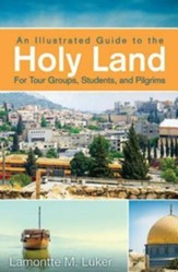 An Illustrated Guide to the Holy Land for Tour Groups, Students, and Pilgrims - eBook
