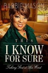 This I Know For Sure: Taking God at His Word - eBook