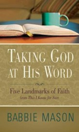 Taking God at His Word Preview Book: Five Landmarks of Faith from This I Know for Sure - eBook