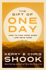 The Gift of One Day: How to Find Hope When Life Gets  Hard