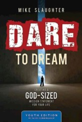 Dare to Dream Youth Study Edition: Creating a God-Sized Mission Statement for Your Life - eBook