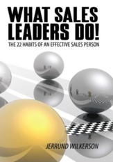 What Sales Leaders Do!: The 22 Habits of An Effective Sales Person - eBook