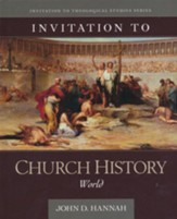Invitation to Church History: World - Slightly Imperfect