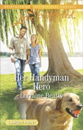 Her Handyman Hero, Large Print Edition