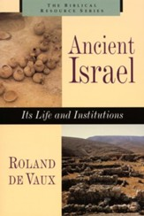 Ancient Israel: Its Life and Institutions