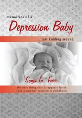 Memories of a Depression Baby Just Kidding Around: The Only Thing That Disappears Faster than a Summer Vacation Is Childhood - eBook