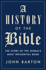 A History of the Bible: The Story of the World's Most Infuential Book