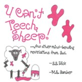 U Can't Teech Sheep!: And other mind-bending revelations from God - eBook