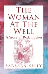 The Woman at the Well: A Story of Redemption - eBook