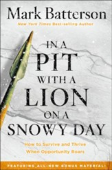 In a Pit with a Lion on a Snowy Day, repackaged: How to Survive and Thrive When Opportunity Roars