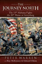 The Journey North: The 15th Alabama Fights the 20th Maine at Gettysburg - eBook