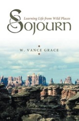 Sojourn: Learning Life from Wild Places - eBook