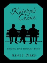 Katelyn's Choice: Finding Love Through Faith - eBook