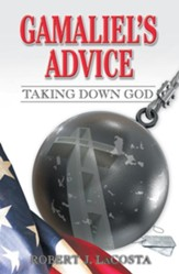 Gamaliel's Advice: Taking Down God - eBook