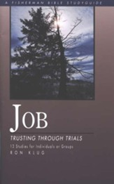 Job: Trusting Through Trials Fisherman Bible Studies