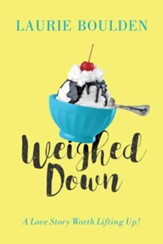 Weighed Down: A Love Story Worth Lifting Up!