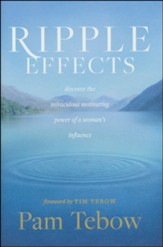 Ripple Effects: Discover the Miraculous Power of a Woman's Influence