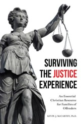 Surviving the Justice Experience: An Essential Christian Resource for Families of Offenders - eBook