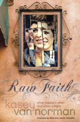 Raw Faith: What Happens When God Picks a Fight - eBook