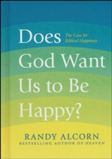 Does God Want Us to Be Happy? The Case for Biblical Happiness