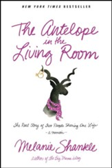 The Antelope in the Living Room: The Real Story of Two People Sharing One Life - eBook