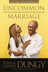 Uncommon Marriage: Learning about Lasting Love and Overcoming Life's Obstacles Together - eBook