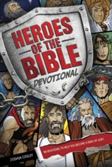 Heroes of the Bible Devotional: 90 Devotions to Help You Become a Hero of God! - eBook