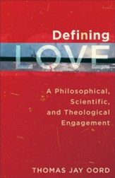 Defining Love: A Philosophical, Scientific, and Theological Engagement - eBook