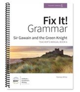Fix It Grammar Book 6: Sir Gawain & the Green Knight (9-12) Teacher's Manual