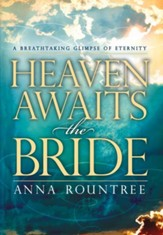 Heaven Awaits the Bride: A breathtaking glimpse of eternity - eBook