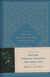 The One Year Praying through the Bible for Your Kids, hardcover