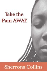 Take the Pain Away - eBook
