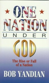 One Nation Under God: The Rise or Fall of a Nation - eBook
