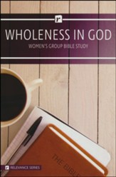 Wholeness in God, Relevance Group Bible Study