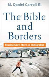 The Bible and Borders: Hearing God's Word on Immigration