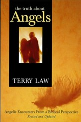 The Truth About Angels: Angelic encounters from a biblical perspective / Revised - eBook