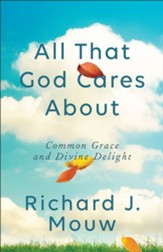 All That God Cares About: Common Grace and Divine Delight - Slightly Imperfect