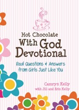 Hot Chocolate With God Devotional: Real Questions & Answers from Girls Just Like You - eBook