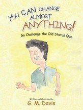 You Can Change Almost Anything!: Go Challenge the Old Status Quo - eBook