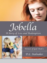 Jobella: A Story of Loss and Redemption: Women of God: Book 1 - eBook